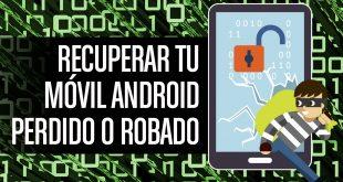 Todas las formas de recuperar tu teléfono móvil Android